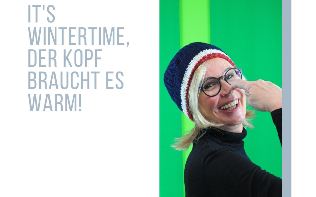 It's Wintertime – Der Kopf braucht es warm